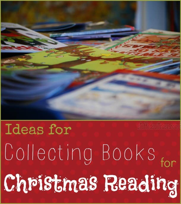 Ideas for Collecting Books for Starting your Christmas Reading Family Tradition StuffedSuitcase.com