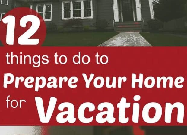 12 Things to do to Prepare Your Home for Vacation