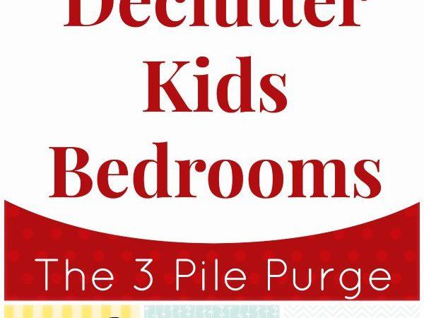 Declutter Your Life: Kids Bedrooms