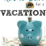 How to Save for a Vacation?