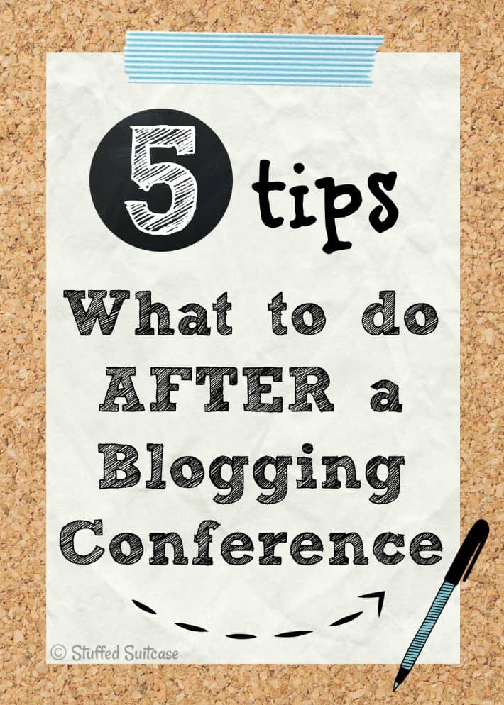 5 Tips for What to do after a Blogging Conference | StuffedSuitcase.com