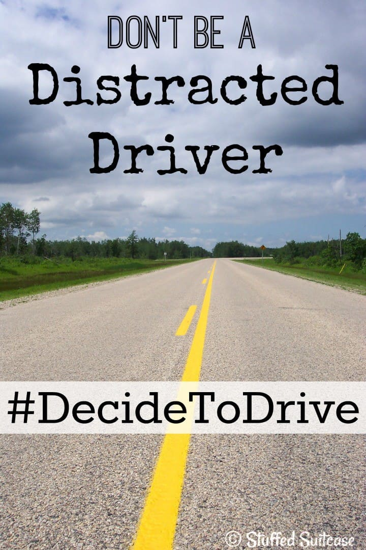 Don't be a distracted driver #DecideToDrive StuffedSuitcase.com
