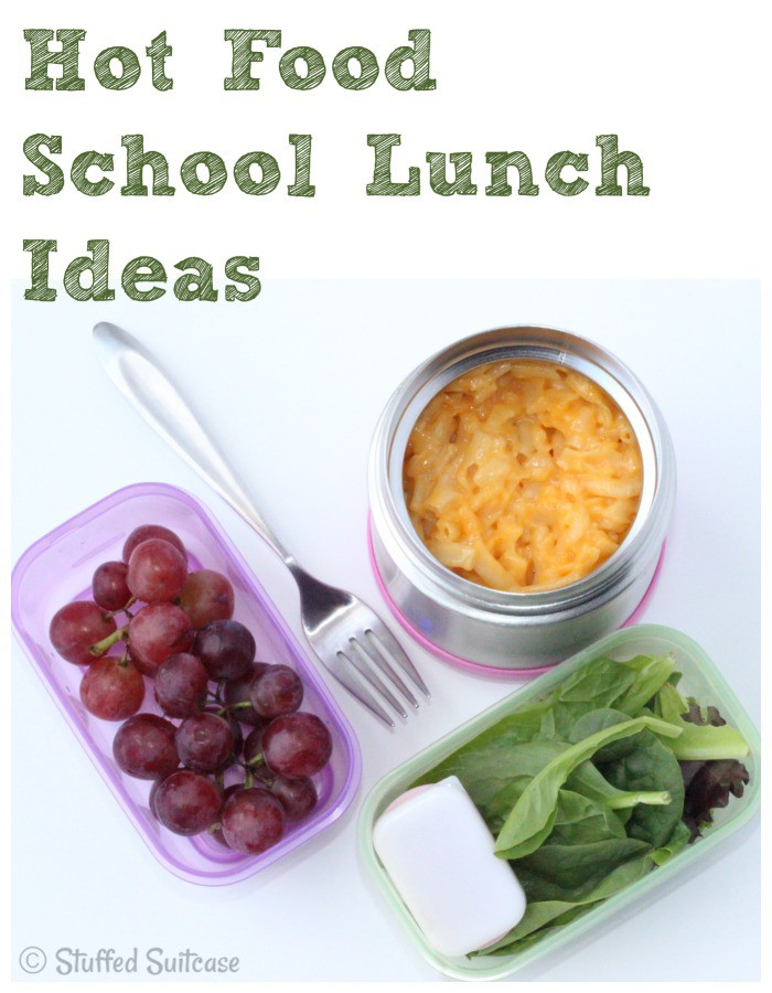 Hot Lunch Food Ideas for packing in your kids school lunch StuffedSuitcase.com