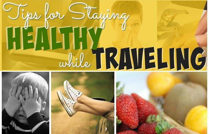 10 Tips for Staying Healthy While Traveling