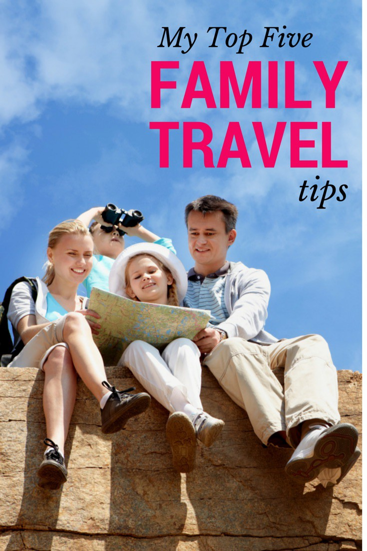 Here are my Top 5 Family Travel Tips - ready to help you plan and enjoy a traveling with kids!