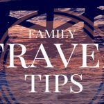 Top 5 Family Vacation Travel Tips