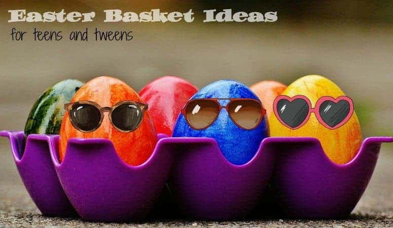Easter Basket Ideas for Teens and Tweens