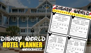 Disney World Hotel Planning Worksheet + Resort Perks and Where to Stay at WDW: Value, Moderate, Deluxe