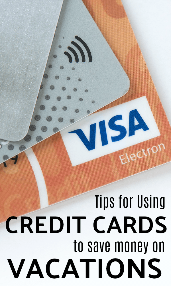 Tips for using credit cards to save on future vacations