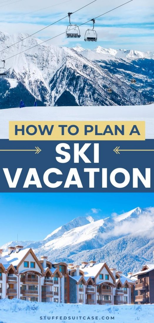 tips for planning a ski vacation
