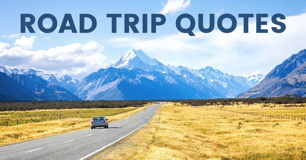 66 Road Trip Quotes Captions For Your Big Adventure