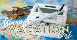 change calculator and model plane on top of colorful map with average vacation cost text overlay