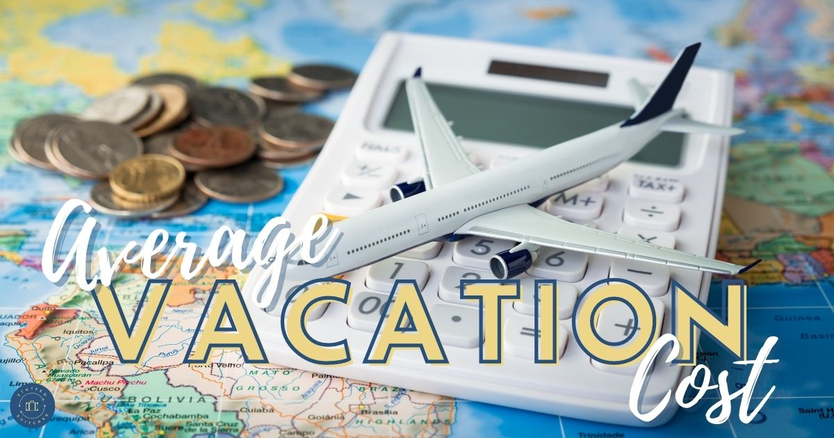 change calculator model plane sitting on map with average vacation cost text overlay