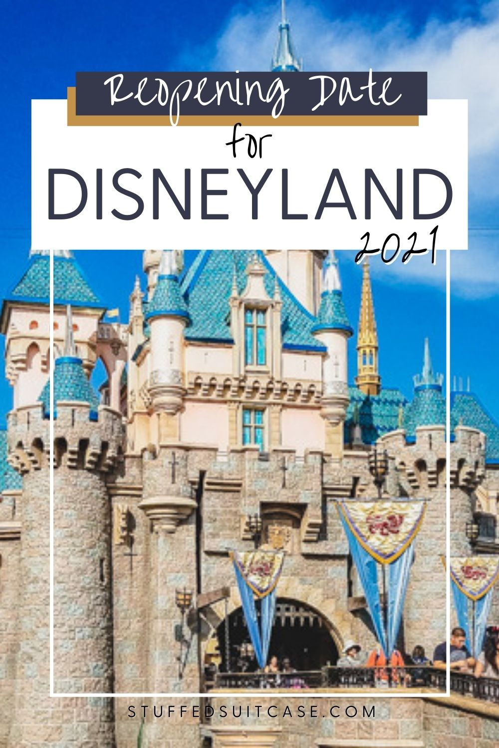 disneyland castle with text overlay for disneyland reopening 2021